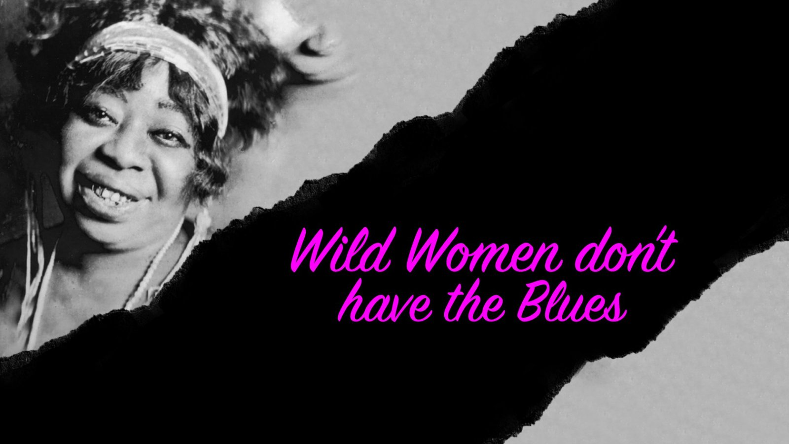 Wild Women Don't Have the Blues